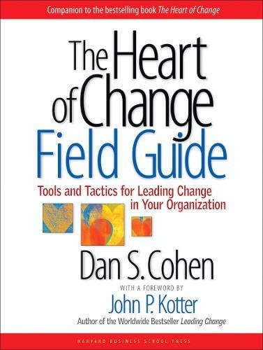 The Heart of Change Field Guide By Dan S. Cohen