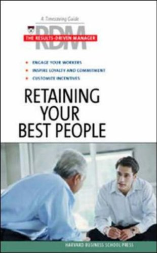 Retaining Your Best People By Harvard Business School Publishing