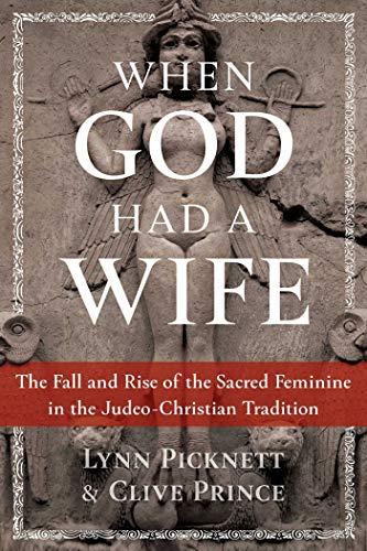 When God Had a Wife By Lynn Picknett
