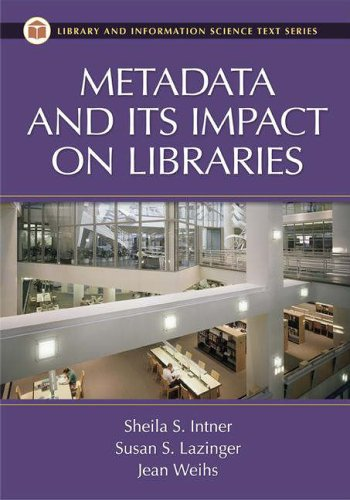 Metadata and Its Impact on Libraries By Jean Weihs