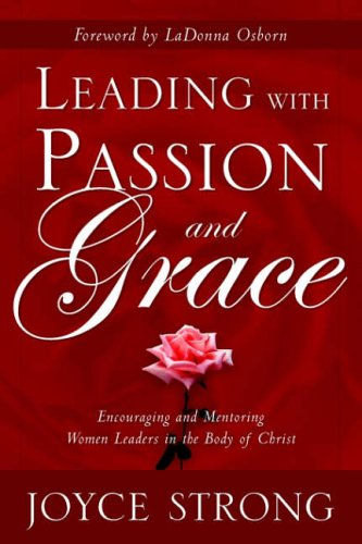 Leading with Passion and Grace By Joyce Strong