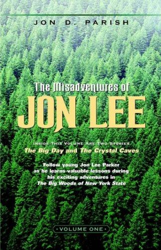 The Misadventures of Jon Lee-Volume 1 By Jon D Parish