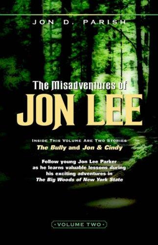 The Misadventures of Jon Lee Vol 2 By Jon D Parish