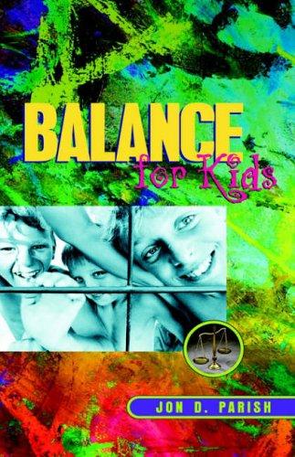 Balance for Kids By Jon D Parish