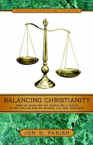 Balancing Christianity By Jon D Parish