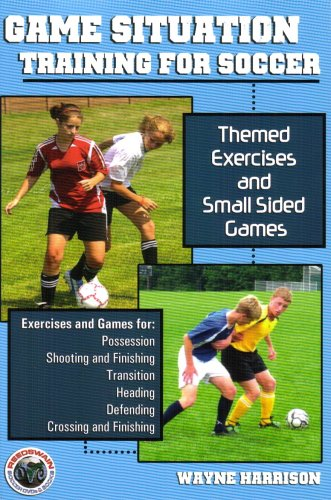 Game Situation Training for Soccer By Wayne Harrison