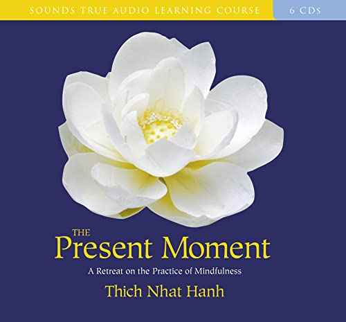 Present Moment by Thich Nhat Hanh