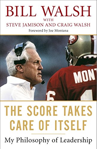 Score Takes Care Of Itself By Bill Walsh