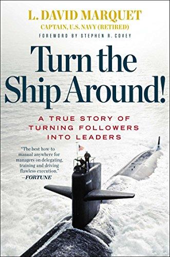 Turn the Ship Around! By L. David Marquet