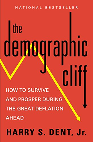 The Demographic Cliff By Harry S. Dent, Jr