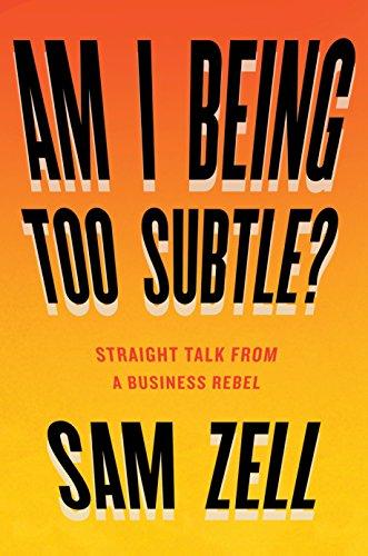 Am I Being Too Subtle? von Sam Zell