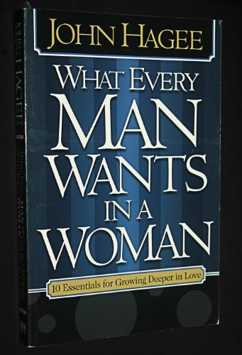 What Every Man/woman Wants By John Hagee