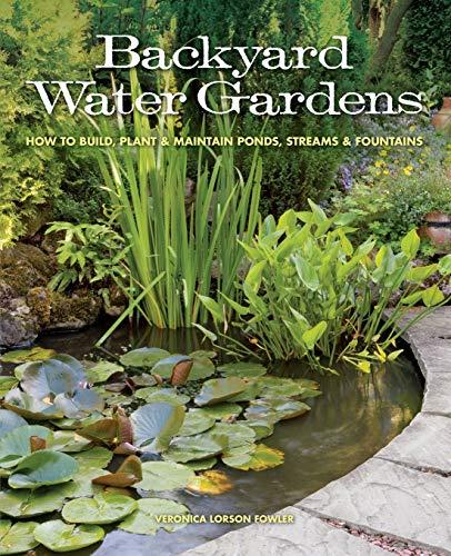 Backyard Water Gardens By Veronica L. Fowler