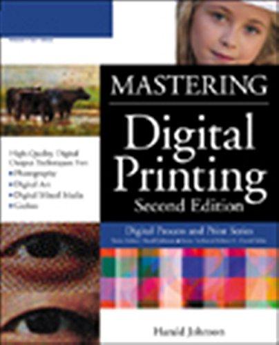 Mastering Digital Printing, Second Edition (Digital Process and Print) By Harald Johnson