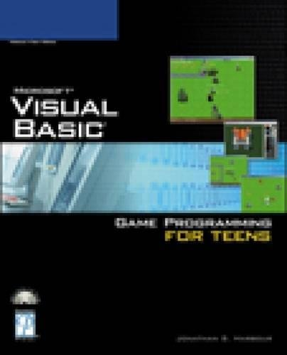 Visual Basic Game Programming for Teens By Jonathan Harbour (The University of Advancing Technology)