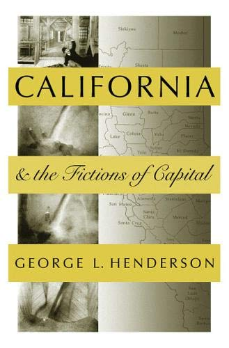 California And The Fictions Of Capital By George Henderson