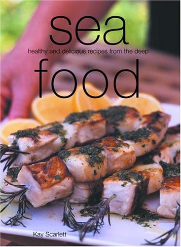 Sea Food By Kay Scarlett