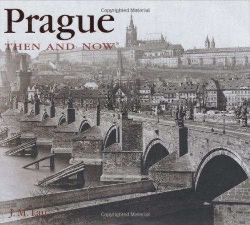 Prague Then and Now (Then & Now (Thunder Bay Press))