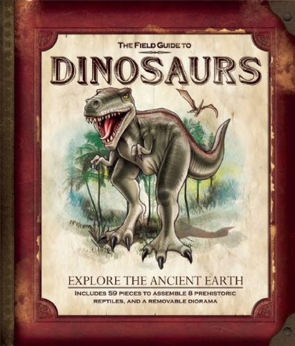 The Field Guide to Dinosaurs By Nancy Honovich