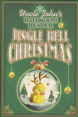 Uncle John's Bathroom Reader Jingle Bell Christmas By Bathroom Readers' Institute