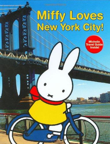 Miffy Loves New York City! By Dick Bruna