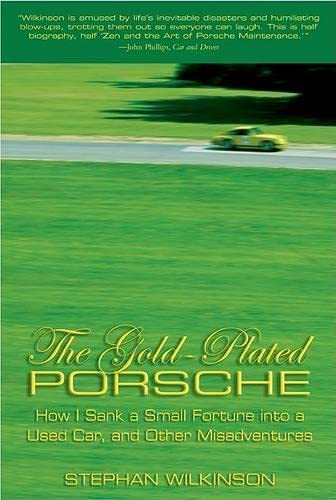 The Gold Plated Porsche By Stephan Wilkinson