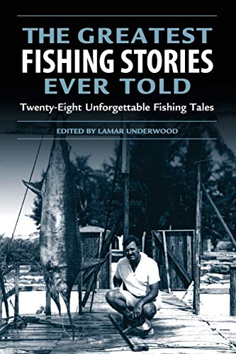 Greatest Fishing Stories Ever Told By Edited by Lamar Underwood
