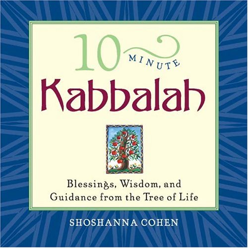 10-Minute Kabbalah: Blessings, Wisdom and Guidance from the Tree of Life by Yael Li-Ron
