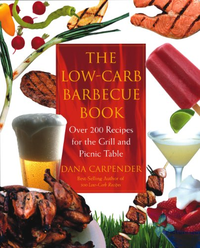 The Low-carb Barbecue Book By Dana Carpender