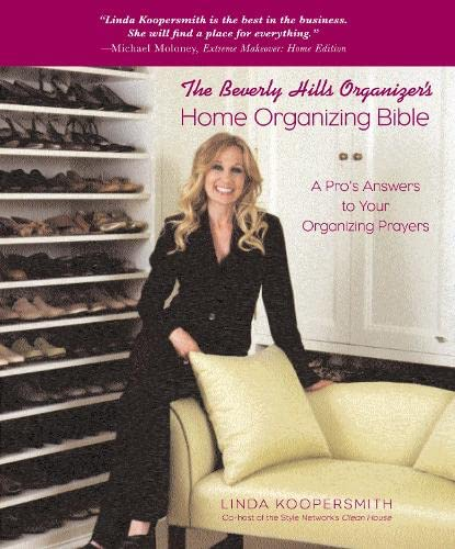 The Beverly Hills Organizer's Home Organizing Bible By Linda Koopersmith