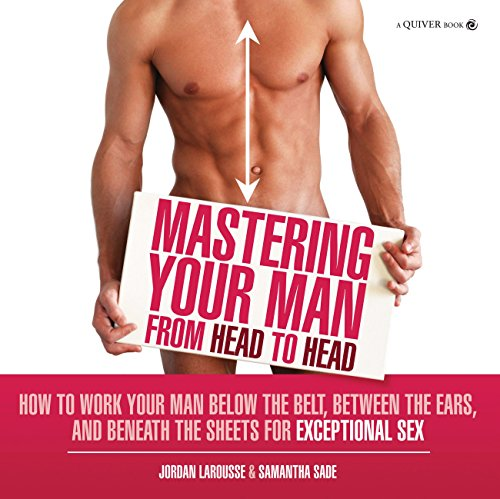 Mastering Your Man from Head to Head By Jordan LaRousse