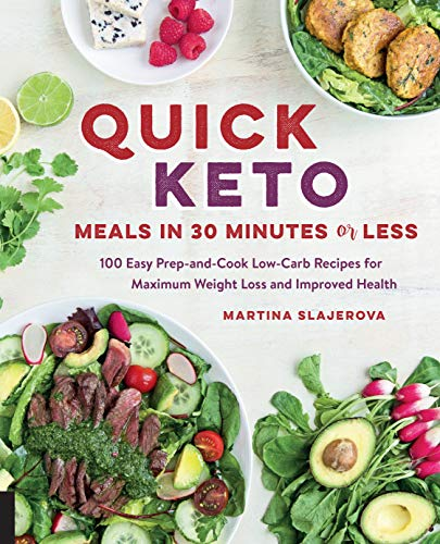 Quick Keto Meals in 30 Minutes or Less By Martina Slajerova