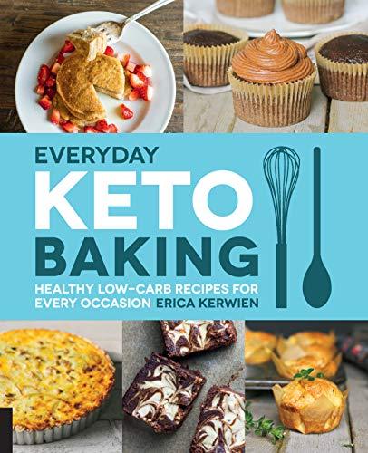Everyday Keto Baking By Erica Kerwien