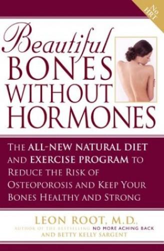 Beautiful Bones without Hormones By Leon Root