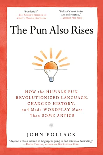 The Pun Also Rises By John Pollack