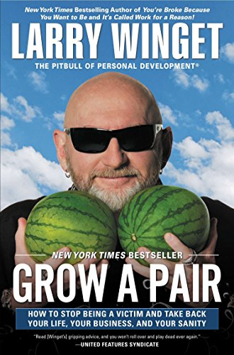 Grow a Pair By Larry Winget