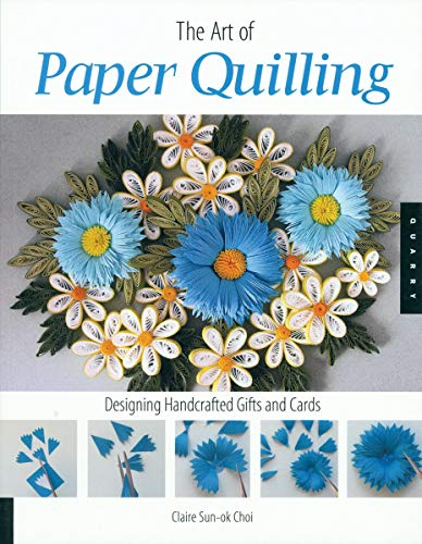 Art of Paper Quilling By Claire Sun-Ok Choi