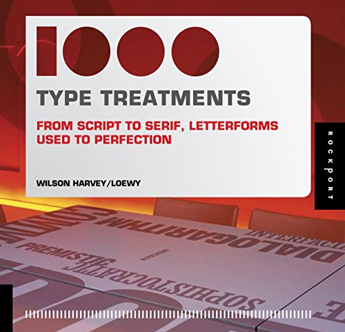 1,000 Type Treatments: From Script to Serif: From ... by Wilson Harvey Paperback