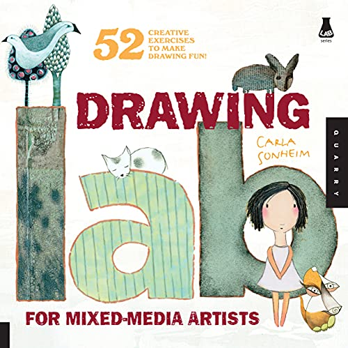 Drawing Lab for Mixed-Media Artists: 52 Creative Exercises to Make Drawing Fun (Lab Series) By Carla Sonheim