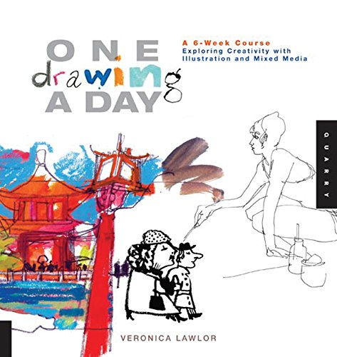 One Drawing A Day: A 6-Week Course Exploring Creativity with Illustration and Mixed Media (One A Day) By Veronica Lawlor