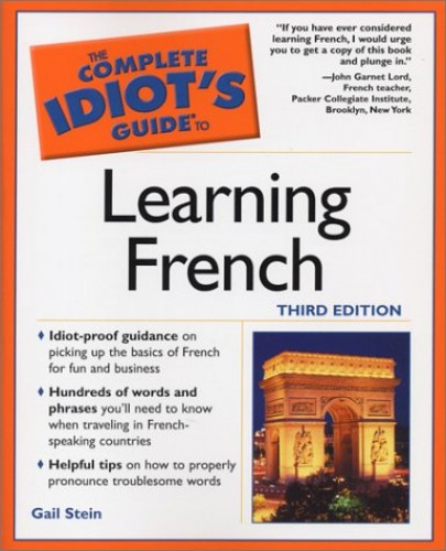 Complete Idiot's Guide to Learning French By Gail Stein