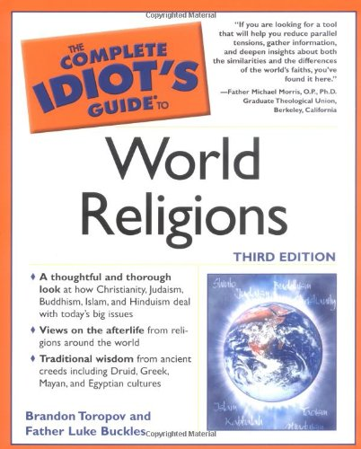 The Complete Idiot's Guide to World Religions By Brandon Toropov