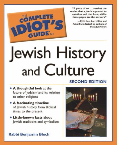 Complete Idiot's Guide to Jewish History and Culture By Rabbi Benjamin Blech