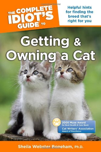 The Complete Idiot's Guide to Getting and Owning a Cat By Sheila Webster Bomeham
