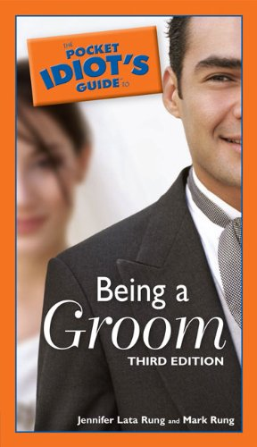 Pocket Idiot's Guide to Being a Groom By Lata Rung (Jennifer)