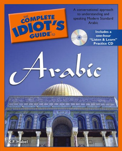 The Complete Idiot's Guide to Arabic By K F Habel