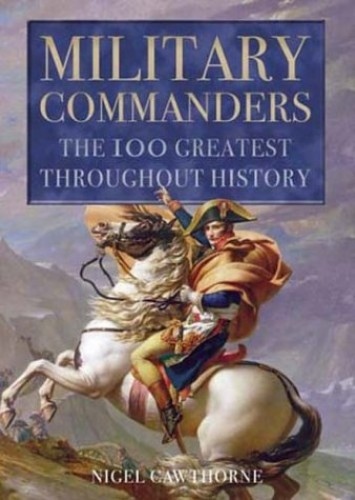 Military Commanders By Nigel Cawthorne