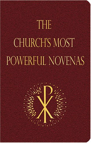 The Church's Most Powerful Novenas by Michael Dubruiel