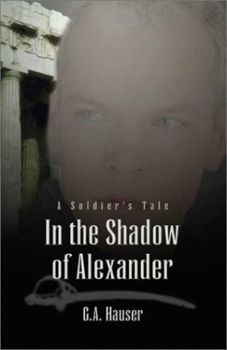 In the Shadow of Alexander By G A Hauser
