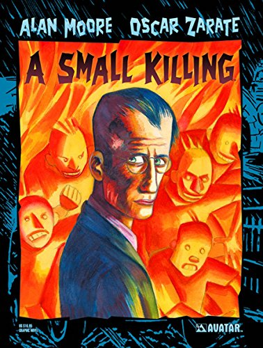Alan Moore's a Small Killing By Alan Moore